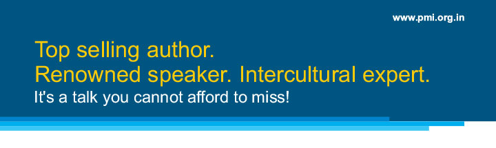 www.pmi.org.in Top selling author.Renowned speaker. Intercultural expert.It's a talk you cannot afford to miss!