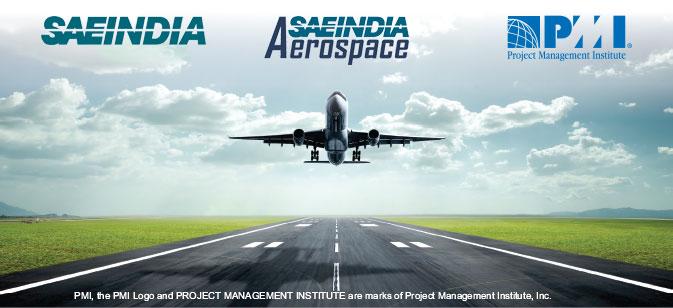 SAEINDIA Aerospace PMI Project Management Institute. PMI, the PMI Logo and PROJECT MANAGEMENT INSTITUTE are marks of Project Management Institute, Inc.