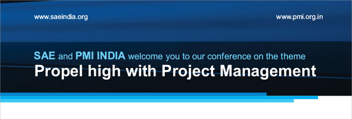 SAE and PMI INDIA welcome you to our conference on the theme Propel high with Project Management