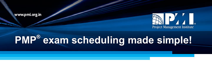 www.pmi.org.in PMP® exam scheduling made simple!