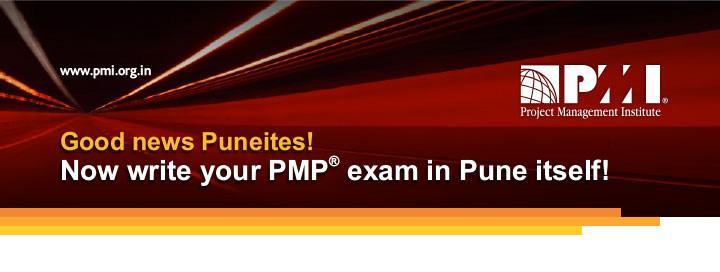 www.pmi.org.in Good new Puneites! Now write your PMP® exam in Pune itself!