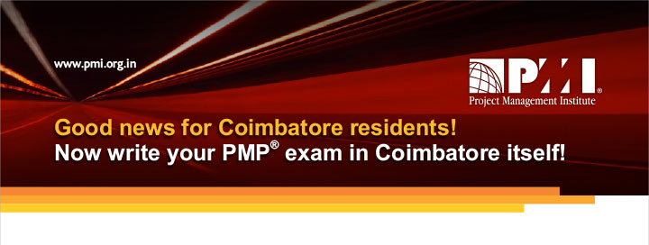 www.pmi.org.in Good new Coimbatore residents! Now write your PMP® exam in Coimbatore itself!