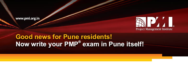 www.pmi.org.in Good news for Pune residents! Now write your PMP® exam in Pune itself!