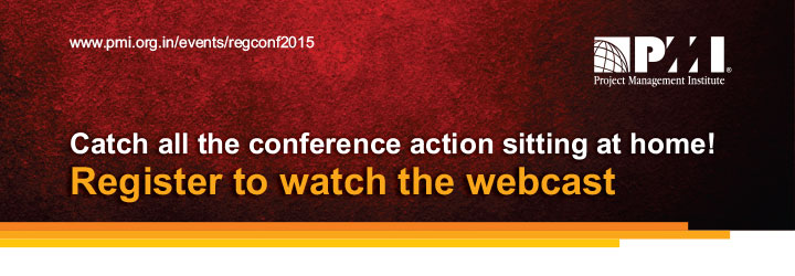 http://www.pmi.org.in/events/regconf2015 PMI Catch all the conference action sitting at home! Register to watch the webcast