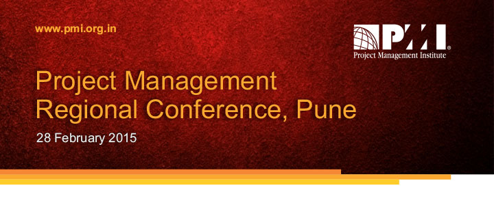 www.pmi.org.in Project Management Regional Conference, Pune 28 February 2015