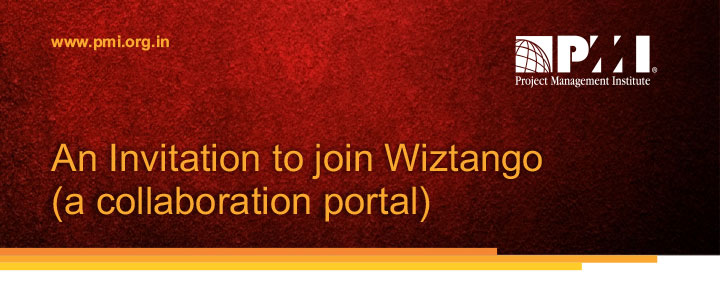 www.pmi.org.in An Invitation to join Wiztango (a collaboration portal)